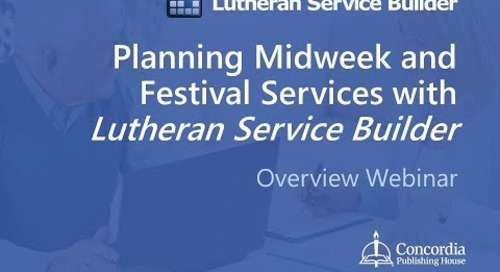Planning Midweek and Festival Services with Lutheran Service Builder