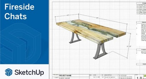 Fireside Chat Series - Episode 6: SketchUp for Woodworking