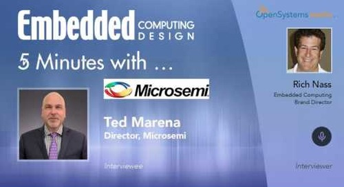 Five Minutes With…Ted Marena, Director, Microsemi