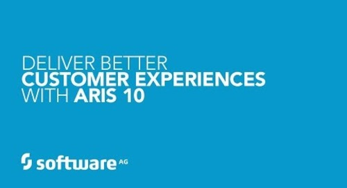 How to Deliver a Better Customer Experience with ARIS 10