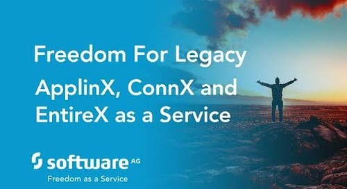 Freedom For Legacy - ApplinX, ConnX and EntireX as a Service