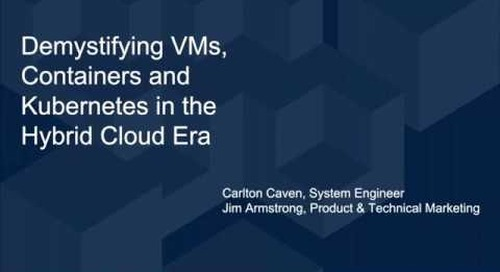 Demystifying VMs, Containers, and Kubernetes in the Hybrid Cloud Era