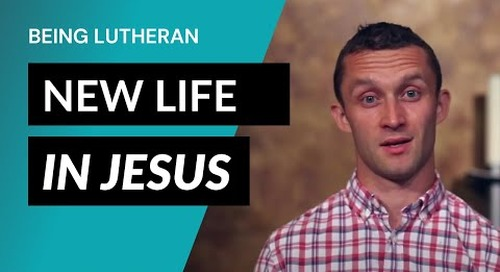 Being Lutheran - Video Lesson 6