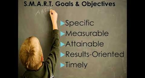 Goals & Objectives: What are They and How to Write them Effectively