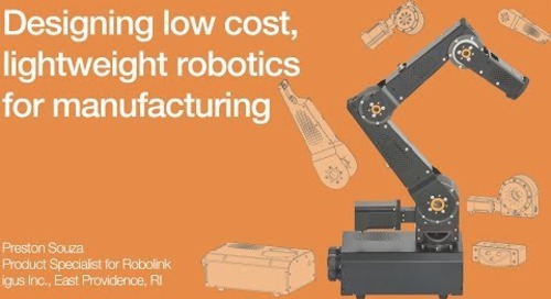 Webinar: Designing Low Cost, Lightweight Robotics for Manufacturing