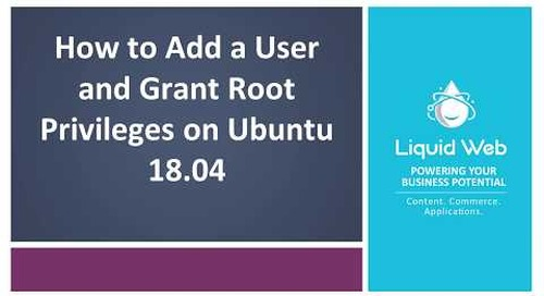How To Add a User and Grant Root Privileges on Ubuntu 18.04