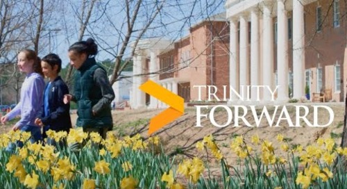 Trinity Forward • The Campaign for Excellence in Teaching and Learning Full Version
