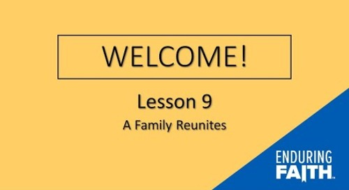 Lesson 9 Opening | Enduring Faith Bible Curriculum - Unit 4