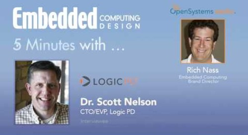 Five Minutes With…Dr. Scott Nelson, CTO/EVP, Logic PD
