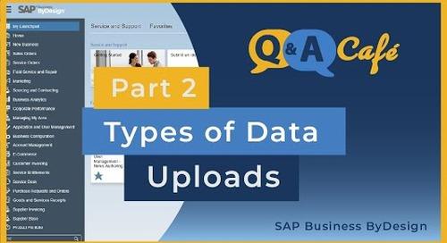 Q&A Café: Types of Data Uploads in SAP ByDesign Part 2  - Master Data Migration