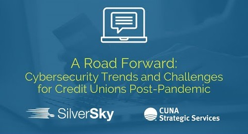 A Road Forward: Cybersecurity Trends and Challenges for Credit Unions Post-Pandemic