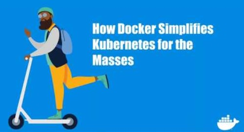 How Docker Simplifies Kubernetes for the Masses
