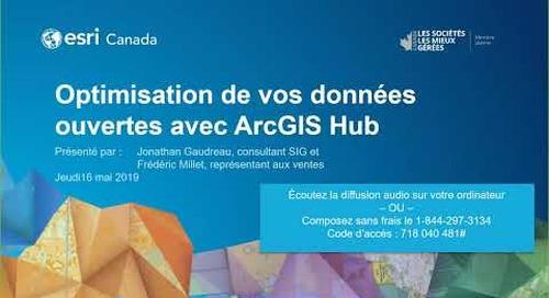 Optimisation de vos données ouvertes avec ArcGIS Hub
