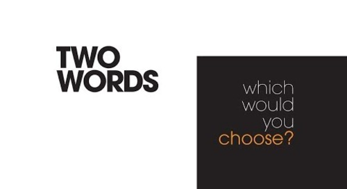 Two Words: One Choice