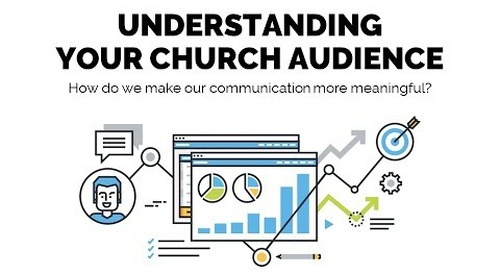 Understanding Your Church Audience | Session 4 - Church Online Communications Comprehensive