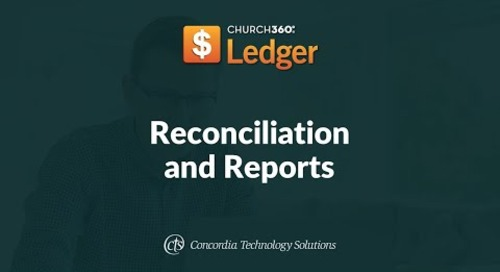 Church360° Ledger Training Webinars—Session 3: Reconciliation and Reports