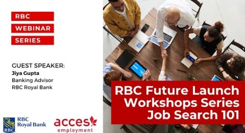 RBC Royal Bank Webinar |  RBC Future Launch Workshop Series   Job Search 101