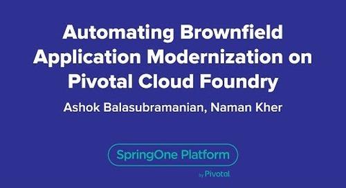 Automating Brownfield Application Modernization on Pivotal Cloud Foundry