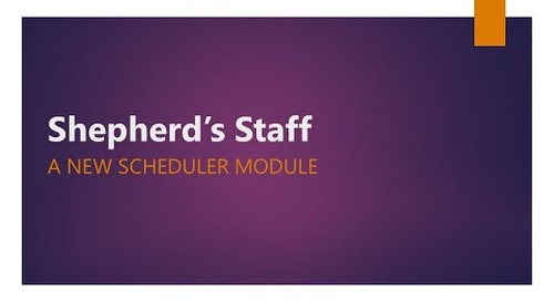 [Sneak Peak] Shepherd's Staff 2020: A New Scheduler Module