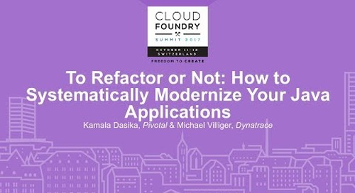 Dynatrace at CF Summit Basel: To Refactor or Not - How to Systematically Modernize Your Java Applications