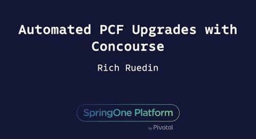 Automated PCF Upgrades with Concourse - Rich Ruedin, Express Scripts