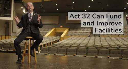 Using Act 32 to Fund and Improve Facilities