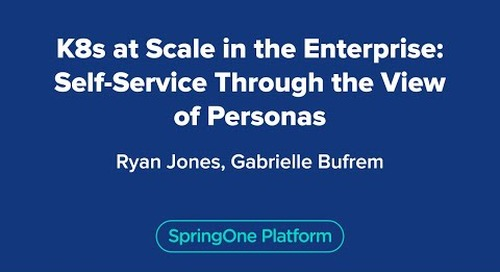 K8s at Scale in the Enterprise: Self-Service Through the View of Personas