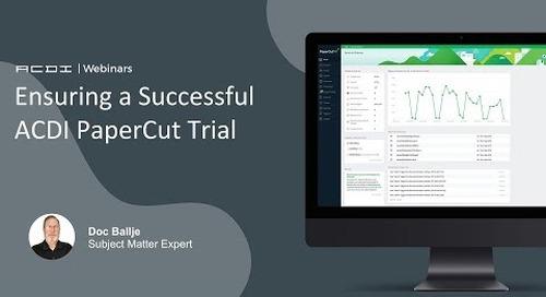 Ensuring a Successful ACDI PaperCut Trial | ACDI Webinars