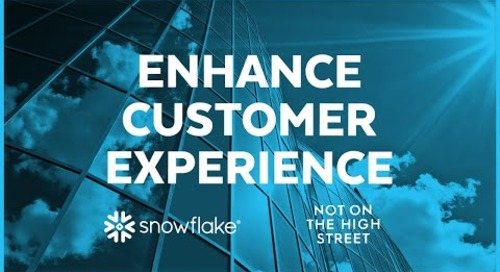 Notonthehighstreet - Improving customer experience with Snowflake