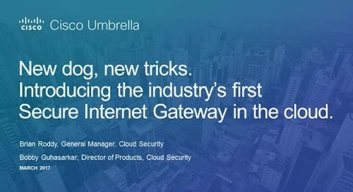 New dog, new tricks: Introducing the industry's first Secure Internet Gateway in the cloud.