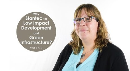 Stantec for Low Impact Development and Green Infrastructure