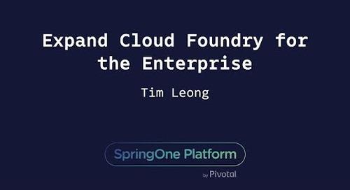 Expand Cloud Foundry for the Enterprise - Tim Leong, Comcast