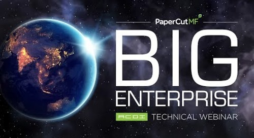 PaperCut in Enterprise Environments | Technical Webinar