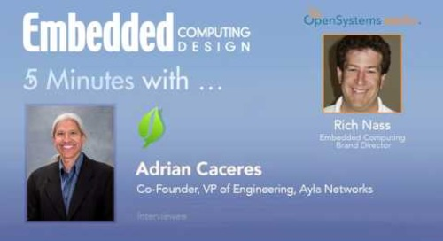 Five Minutes With…Adrian Caceres, Co-Founder, VP of Engineering, Ayla Networks
