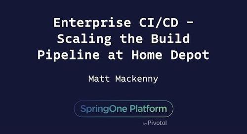 Enterprise CI/CD - Scaling the Build Pipeline at Home Depot - Matt MacKenny, The Home Depot