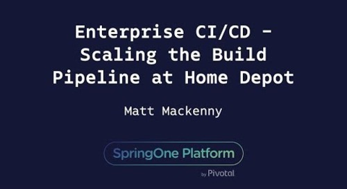 Enterprise CI/CD - Scaling the Build Pipeline at Home Depot - Matt MacKenny, Home Depot