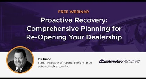 Proactive Recovery: Comprehensive Planning for Re-Opening Your Dealership