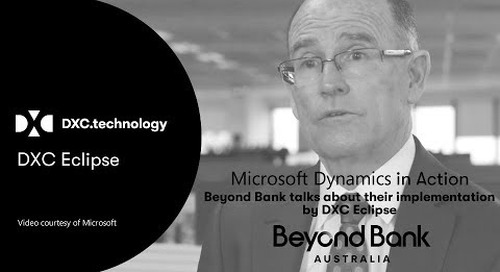 Video - Case Study: DXC Eclipse delivers business efficiency for Beyond Bank