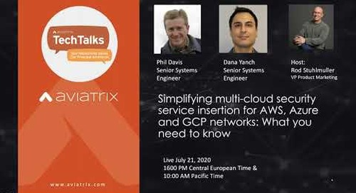 TechTalk | Simplifying multi-cloud security service insertion for AWS, Azure and GCP networks