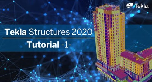 Tutorial Tekla Structures 2020 | 1 Grundlagen