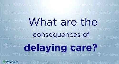 Providence Don't Delay Care - Dr. Bajwa