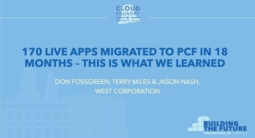 170 Live Apps Migrated to PCF in 18 Months – This is... - Don Fossgreen, Terry Miles & Jason Nash