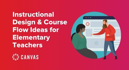 Design & Course Flow Ideas for Elementary Teachers in Canvas