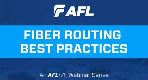 "Webinar: AFL's Verizon Global Account Manager presents ""Fiber Routing Best Practices"""