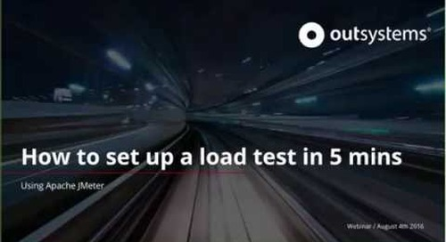 OutSystems Training Webinar: How to set up a load test in 5 minutes