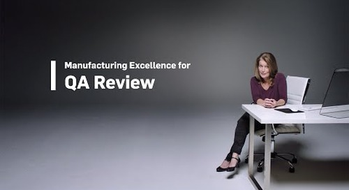 Manufacturing Excellence for QA Review