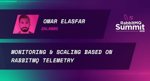 Monitoring & scaling based on RabbitMQ telemetry - Omar Elasfar