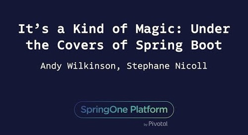 It's a Kind of Magic: Under the Covers of Spring Boot - Brian Clozel, Stéphane Nicoll