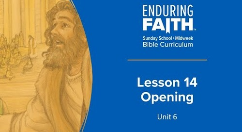 Lesson 14 Opening | Enduring Faith | Unit 6