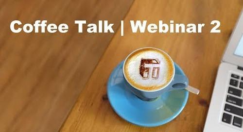 Coffee Talk | Webinar 2